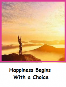 Happiness begins with a choice