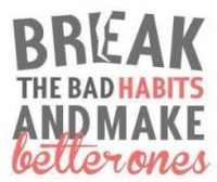 Break bad Habits